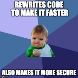 Rewrites code to make it faster; also makes it more secure