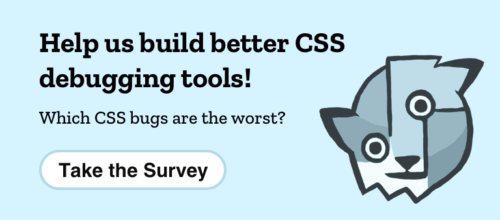 Banner: Help us build better CSS Tools! Take the survey