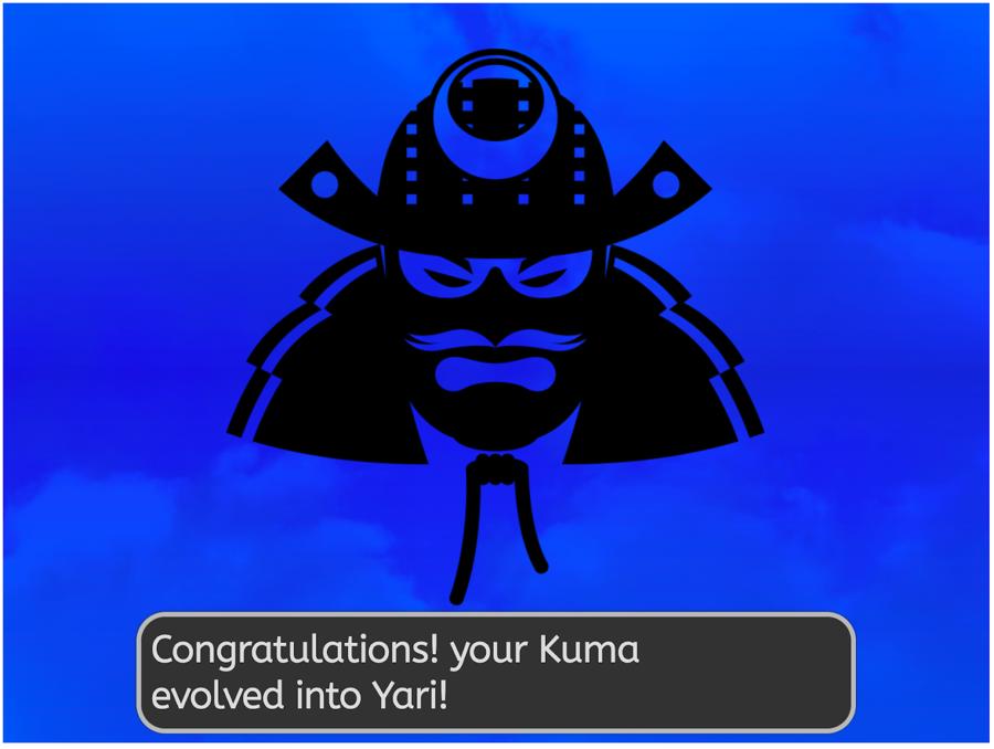 Congratulations! Your Kuma evolved into Yari